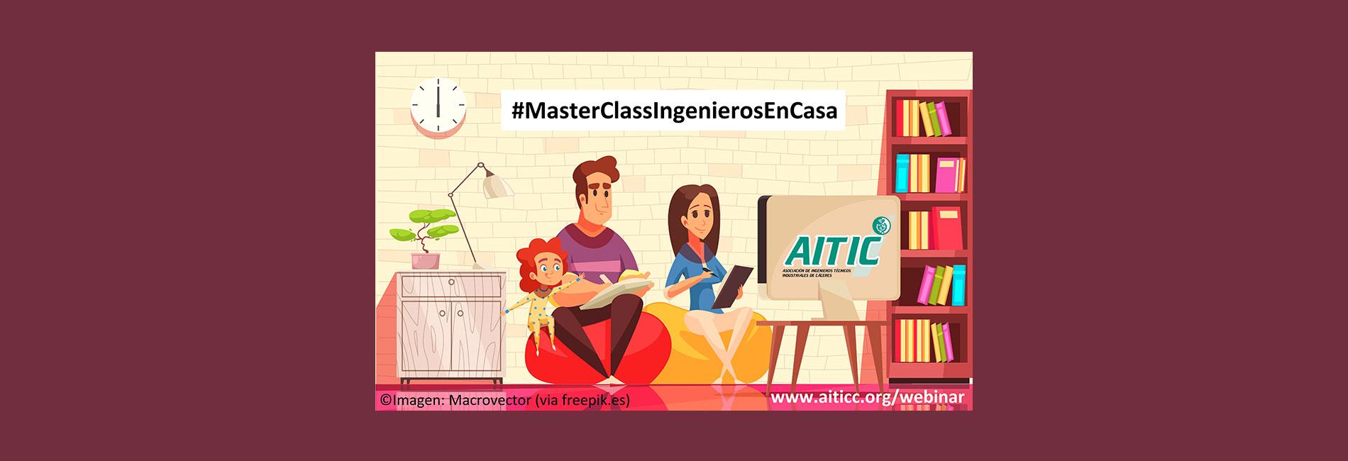 La Asociación de Ingenieros Técnicos Industriales de Cáceres promueve la iniciativa:   #MasterClassIngenierosEnCasa
